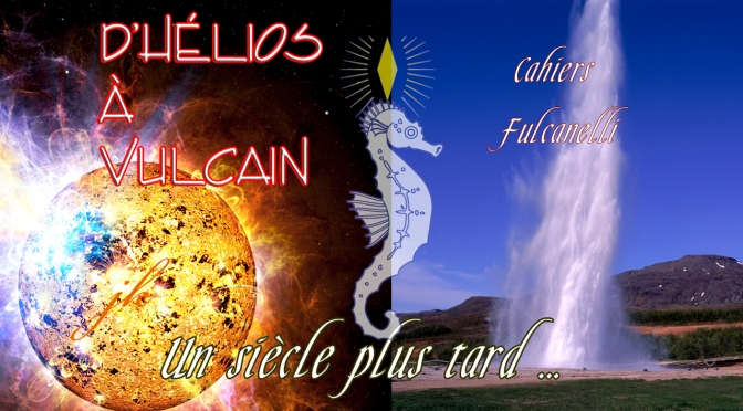 Fulcanelli à Yellowstone : d'Hélios à Vulcain